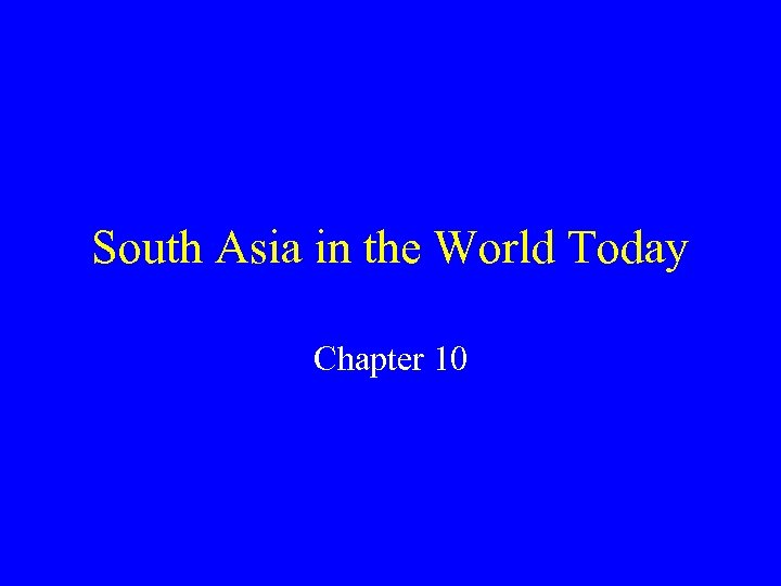 South Asia in the World Today Chapter 10