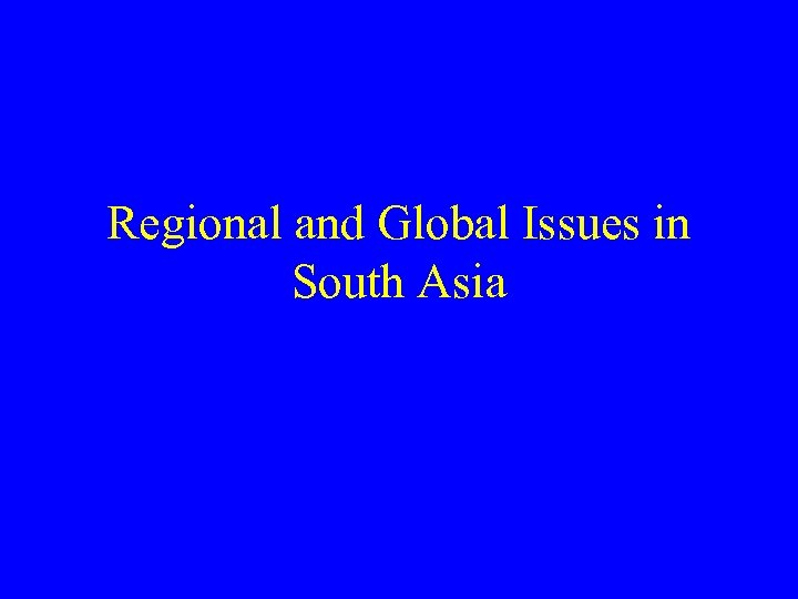 Regional and Global Issues in South Asia