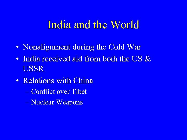 India and the World • Nonalignment during the Cold War • India received aid