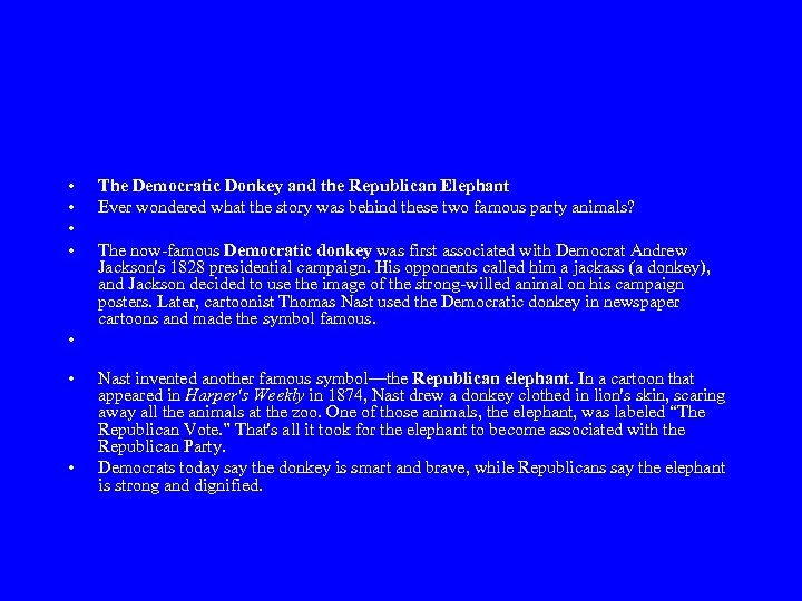 • • The Democratic Donkey and the Republican Elephant Ever wondered what the