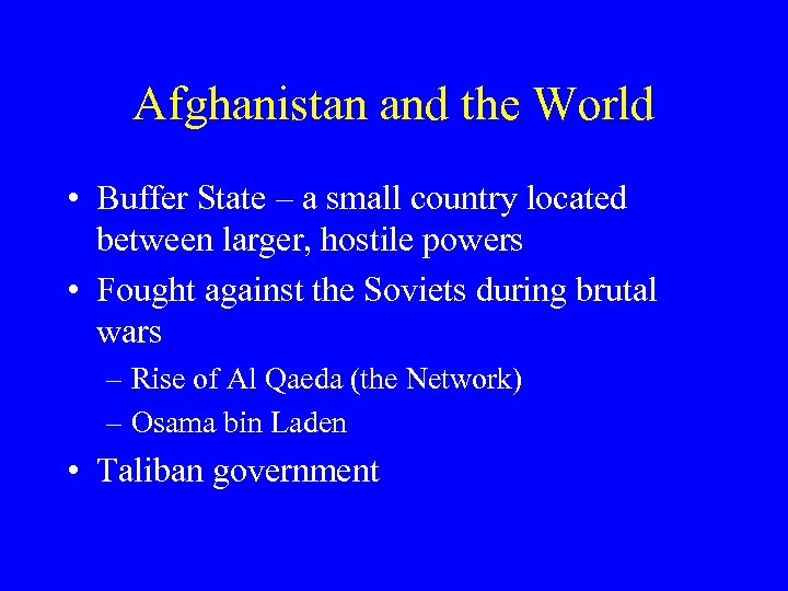 Afghanistan and the World • Buffer State – a small country located between larger,