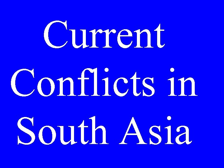 Current Conflicts in South Asia