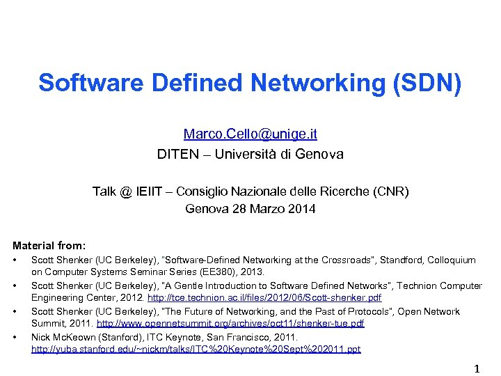 Software Defined Networking (SDN) Marco. Cello@unige. it DITEN – Università di Genova Talk @