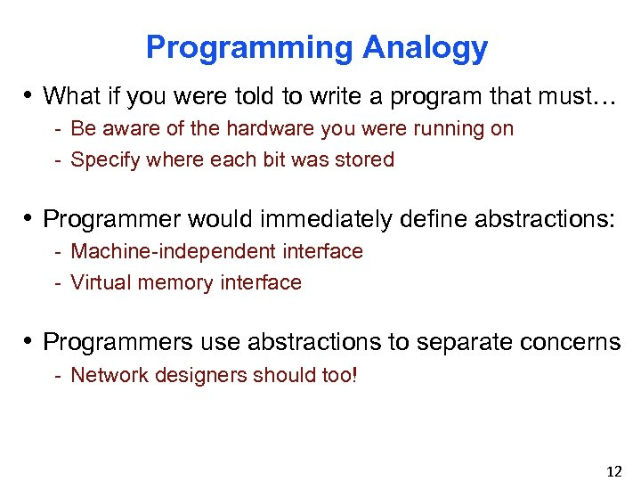 Programming Analogy • What if you were told to write a program that must…