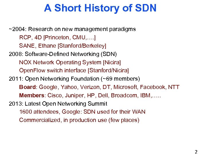 A Short History of SDN ~2004: Research on new management paradigms RCP, 4 D