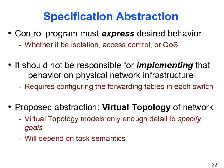 Specification Abstraction • Control program must express desired behavior - Whether it be isolation,