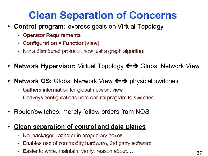 Clean Separation of Concerns • Control program: express goals on Virtual Topology - Operator