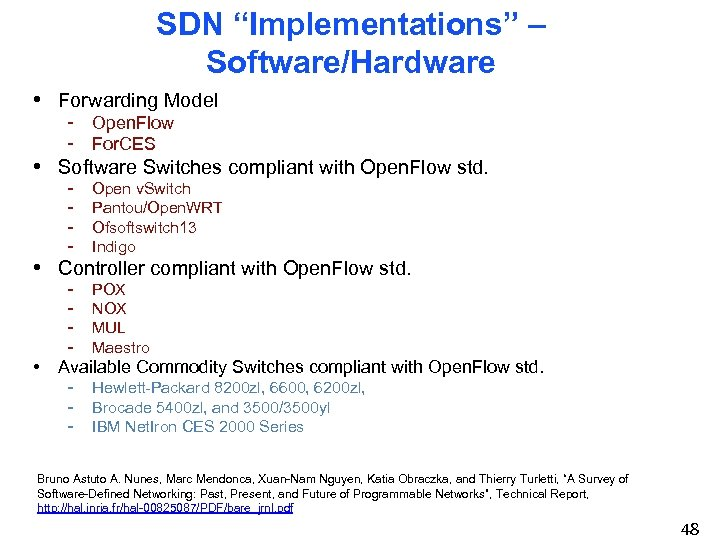 """SDN """"Implementations"""" – Software/Hardware • Forwarding Model - Open. Flow - For. CES •"""