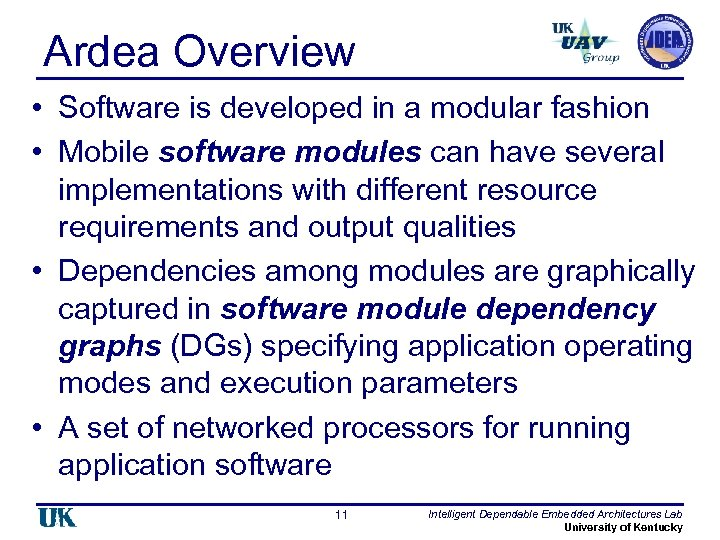 Ardea Overview • Software is developed in a modular fashion • Mobile software modules