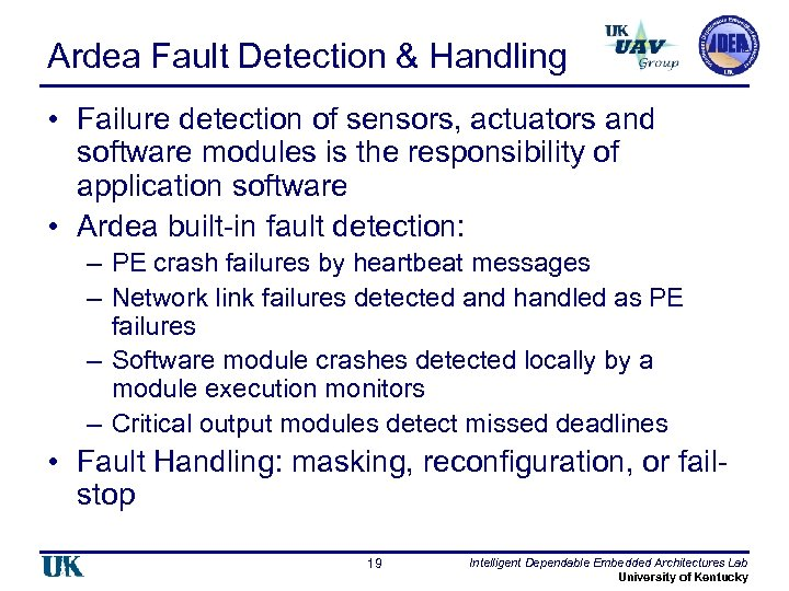 Ardea Fault Detection & Handling • Failure detection of sensors, actuators and software modules