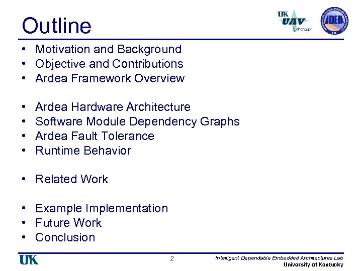Outline • Motivation and Background • Objective and Contributions • Ardea Framework Overview •