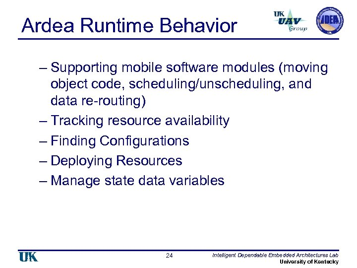 Ardea Runtime Behavior – Supporting mobile software modules (moving object code, scheduling/unscheduling, and data