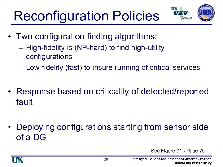Reconfiguration Policies • Two configuration finding algorithms: – High-fidelity is (NP-hard) to find high-utility