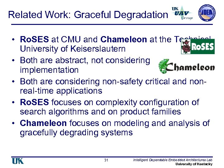 Related Work: Graceful Degradation • Ro. SES at CMU and Chameleon at the Technical