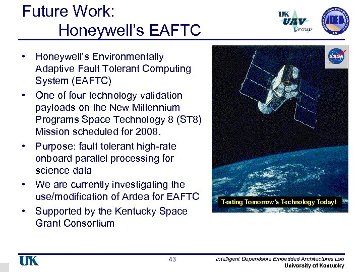 Future Work: Honeywell's EAFTC • Honeywell's Environmentally Adaptive Fault Tolerant Computing System (EAFTC) •