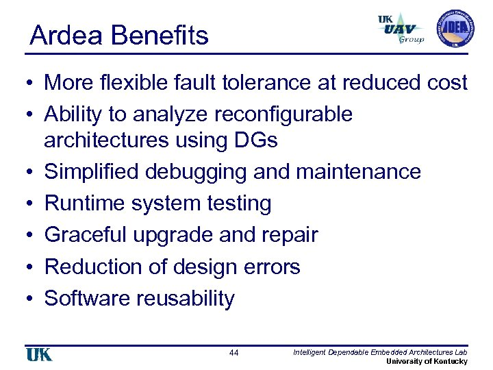 Ardea Benefits • More flexible fault tolerance at reduced cost • Ability to analyze