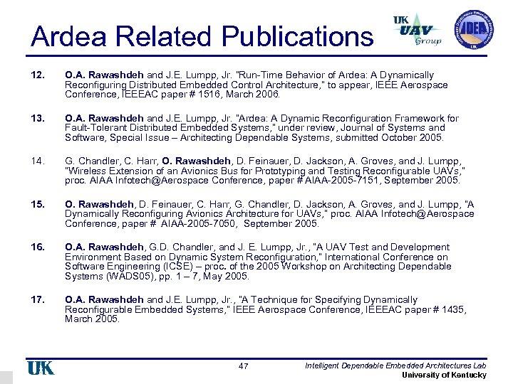 "Ardea Related Publications 12. O. A. Rawashdeh and J. E. Lumpp, Jr. ""Run-Time Behavior"