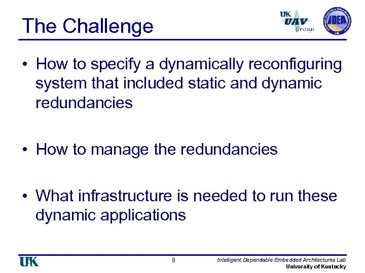 The Challenge • How to specify a dynamically reconfiguring system that included static and