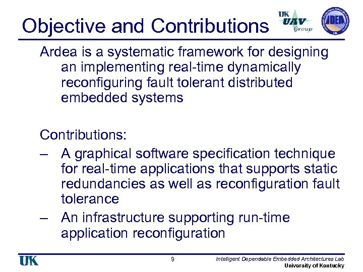 Objective and Contributions Ardea is a systematic framework for designing an implementing real-time dynamically