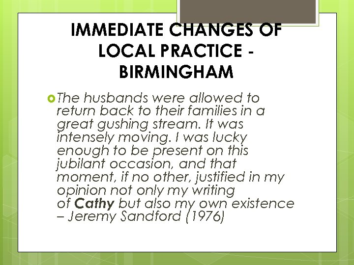 IMMEDIATE CHANGES OF LOCAL PRACTICE BIRMINGHAM The husbands were allowed to return back to