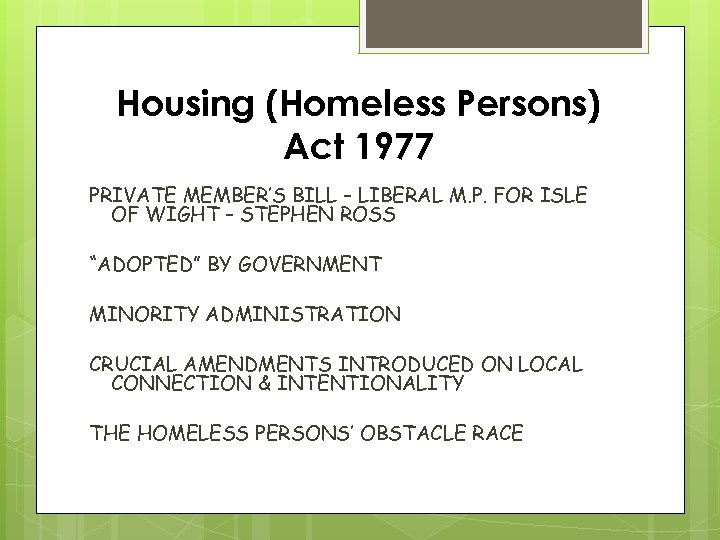 Housing (Homeless Persons) Act 1977 PRIVATE MEMBER'S BILL – LIBERAL M. P. FOR ISLE
