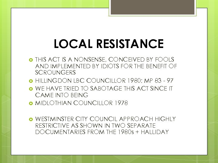 LOCAL RESISTANCE THIS ACT IS A NONSENSE, CONCEIVED BY FOOLS AND IMPLEMENTED BY IDIOTS