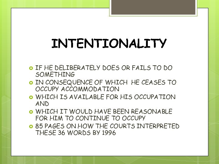 INTENTIONALITY IF HE DELIBERATELY DOES OR FAILS TO DO SOMETHING IN CONSEQUENCE OF WHICH