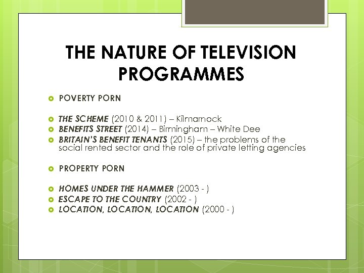 THE NATURE OF TELEVISION PROGRAMMES POVERTY PORN THE SCHEME (2010 & 2011) – Kilmarnock