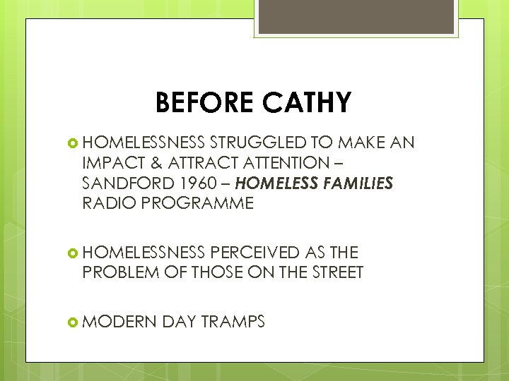 BEFORE CATHY HOMELESSNESS STRUGGLED TO MAKE AN IMPACT & ATTRACT ATTENTION – SANDFORD 1960