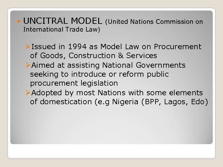 UNCITRAL MODEL (United Nations Commission on International Trade Law) ØIssued in 1994 as