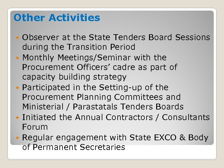 Other Activities Observer at the State Tenders Board Sessions during the Transition Period Monthly