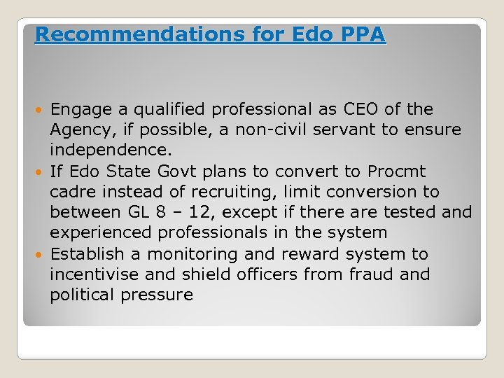 Recommendations for Edo PPA Engage a qualified professional as CEO of the Agency, if