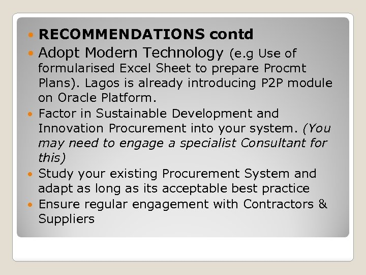 RECOMMENDATIONS contd Adopt Modern Technology (e. g Use of formularised Excel Sheet to prepare