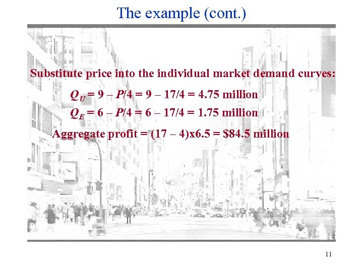 The example (cont. ) Substitute price into the individual market demand curves: QU =