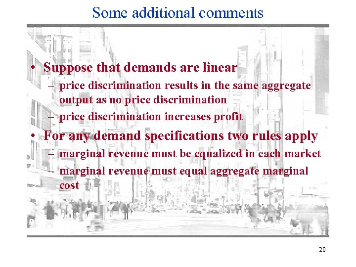 Some additional comments • Suppose that demands are linear – price discrimination results in