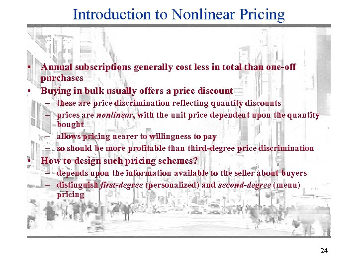 Introduction to Nonlinear Pricing • Annual subscriptions generally cost less in total than one-off