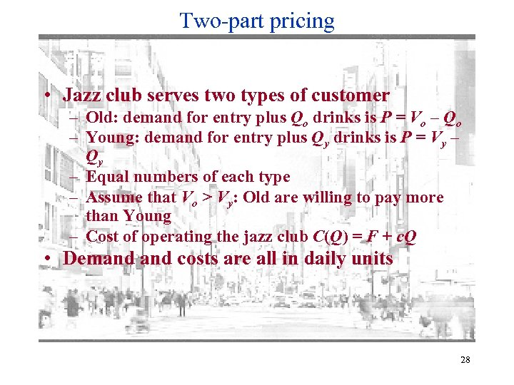 Two-part pricing • Jazz club serves two types of customer – Old: demand for