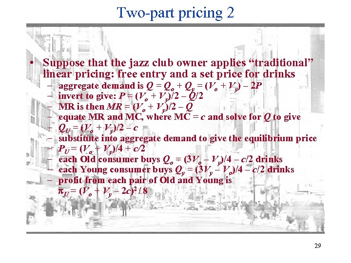"""Two-part pricing 2 • Suppose that the jazz club owner applies """"traditional"""" linear pricing:"""