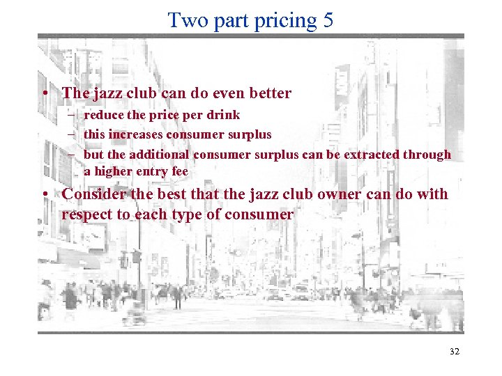 Two part pricing 5 • The jazz club can do even better – reduce
