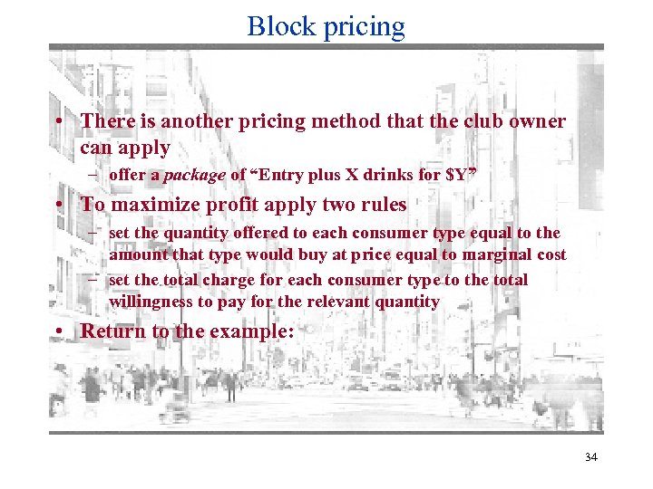 Block pricing • There is another pricing method that the club owner can apply