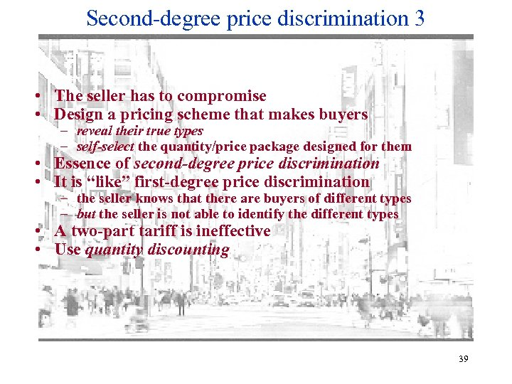 Second-degree price discrimination 3 • The seller has to compromise • Design a pricing