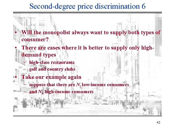 Second-degree price discrimination 6 • Will the monopolist always want to supply both types