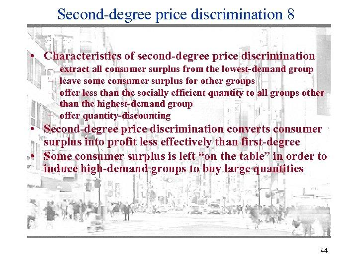 Second-degree price discrimination 8 • Characteristics of second-degree price discrimination – extract all consumer