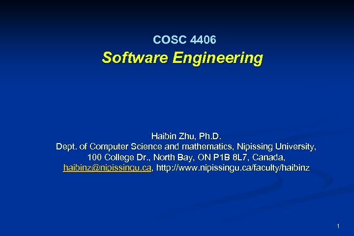 COSC 4406 Software Engineering Haibin Zhu, Ph. D. Dept. of Computer Science and