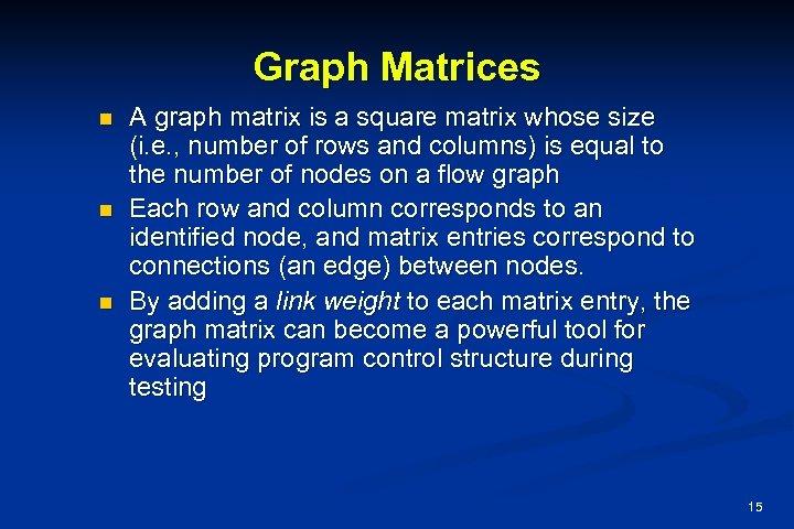 Graph Matrices n n n A graph matrix is a square matrix whose size