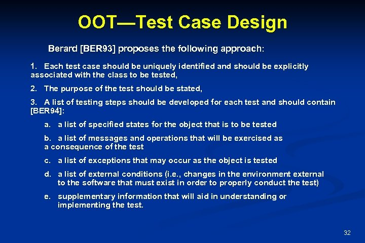 OOT—Test Case Design Berard [BER 93] proposes the following approach: 1. Each test case