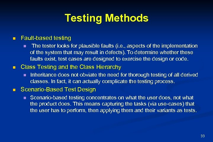 Testing Methods n Fault-based testing n n Class Testing and the Class Hierarchy n