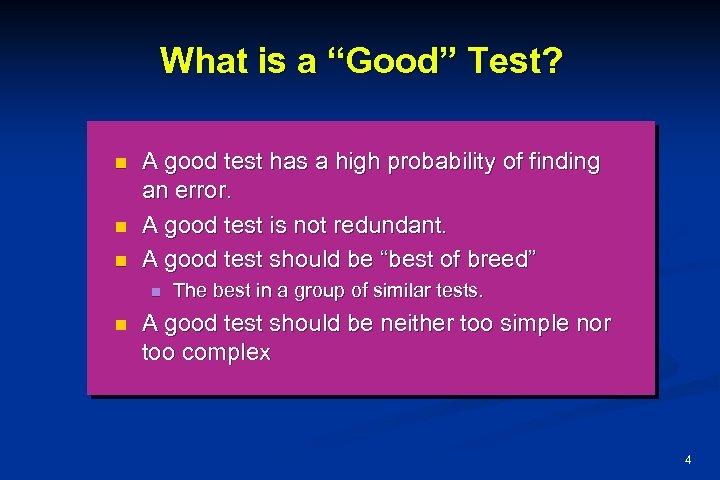 "What is a ""Good"" Test? n n n A good test has a high"