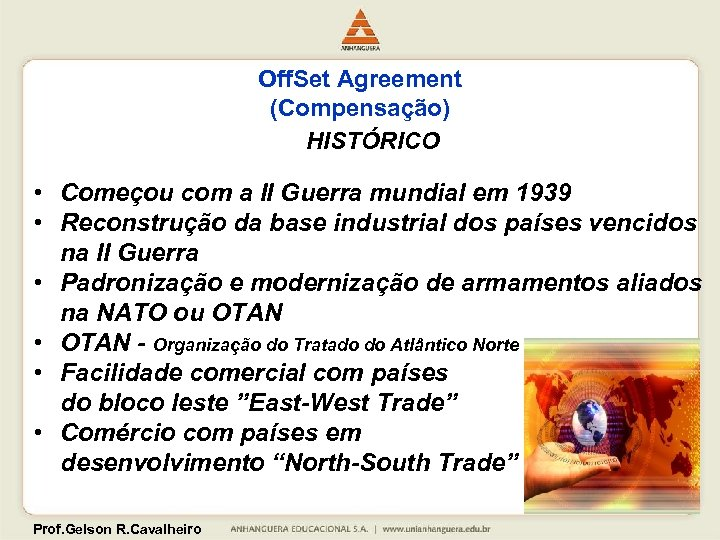 Off. Set Agreement (Compensação) HISTÓRICO • Começou com a II Guerra mundial em 1939