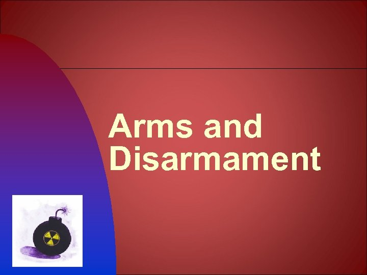 Arms and Disarmament